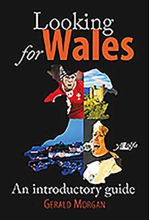 Looking for Wales af Gerald Morgan