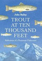Trout at Ten Thousand Feet af John Bailey