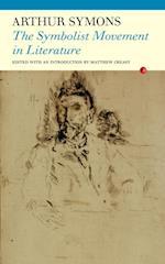 Symbolist Movement in Literature af Arthur Symons