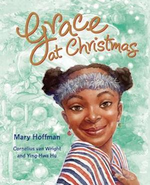 Grace at Christmas af Mary Hoffman, Cornelius Van Wright, Ying Hwa Hu