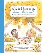 Why Do I Have to Say Please and Thank You? (Life and Soul Library)