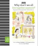 Why Don't We All Live Together Anymore? (Life and Soul Library)
