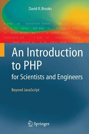 An Introduction to PHP for Scientists and Engineers af David R. Brooks
