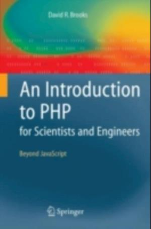 Introduction to PHP for Scientists and Engineers af David R. Brooks