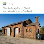 Railway Goods Shed and Warehouse in England (Informed Conservation)