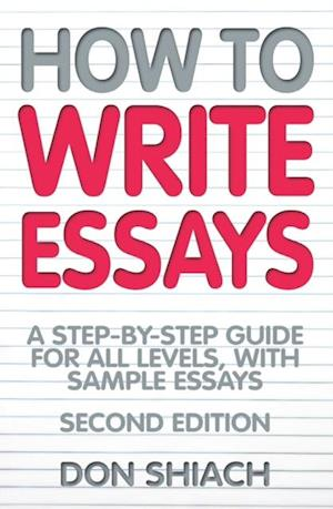 How To Write Essays af Don Shiach