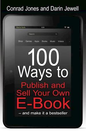 100 Ways To Publish and Sell Your Own Ebook af Darin Jewell