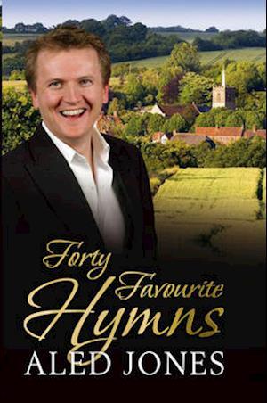 Aled Jones' Forty Favourite Hymns af Aled Jones