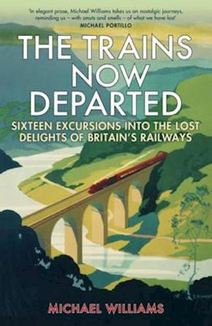 The Trains Now Departed af Michael Williams