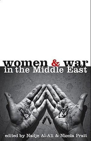 Women and War in the Middle East af Nicola Pratt, Nadje Sadig Al Ali