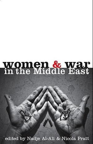 Women and War in the Middle East af Nadje Sadig Al Ali, Nicola Pratt