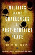 Militias and the Challenges of Post-Conflict Peace af Matthew Arnold, Monika Thakur, Chris Alden