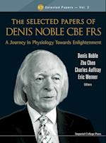 The Selected Papers of Denis Noble CBE FRS: A Journey in Physiology Towards Enlightenment af Denis Noble
