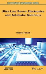 Ultra Low Power Electronics and Adiabatic Solutions (Iste)
