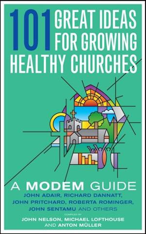 101 Ideas for Growing Healthy Churches af John Nelson