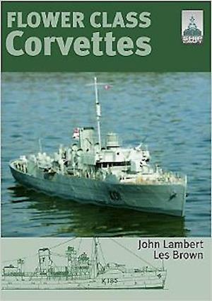 Flower Class Corvettes af Lambert, John Lambert, Les Brown