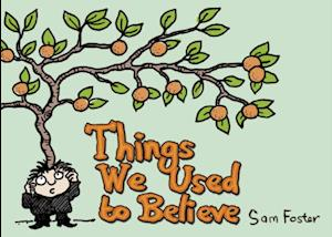 Things We Used To Believe af Sam Foster