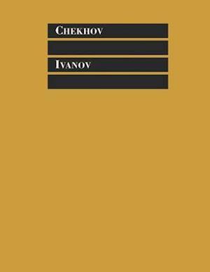 Ivanov af Anton Chekhov, Anton Pavlovich Chekhov, Stephen Mulrine