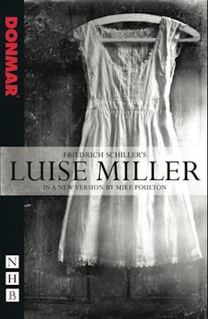 Luise Miller af Mike Poulton, Friedrich Schiller