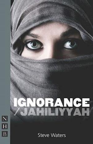 Ignorance/Jahiliyyah af Steve Waters