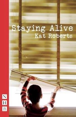 Staying Alive af Kat Roberts