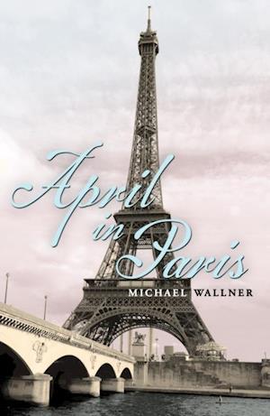 April in Paris af Michael Wallner