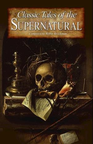 Classic Tales of the Supernatural af Robin Brockman