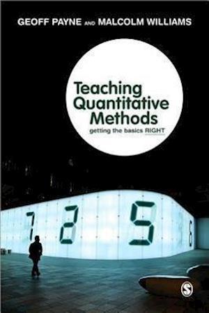 Teaching Quantitative Methods af Malcolm Williams, Geoff Payne