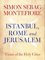 Istanbul, Rome and Jerusalem af Simon Sebag Montefiore