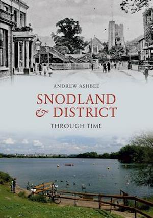 Snodland and District Through Time af Andrew Ashbee