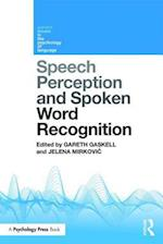 Speech Perception and Spoken Word Recognition (Current Issues in the Psychology of Language)
