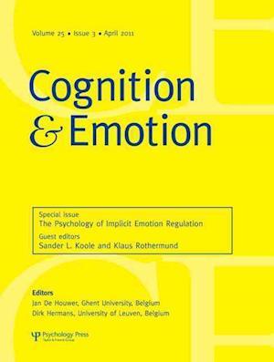 The Psychology of Implicit Emotion Regulation af Sander Leon Koole, Klaus Rothermund