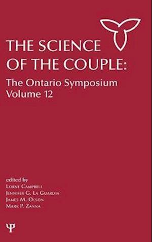 The Science of the Couple af Lorne Campbell, Mark P Zanna, Jennifer La Guardia