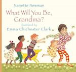 What Will You be Grandma? af Nanette Newman, Emma Chichester Clark