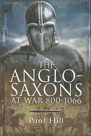 The Anglo-Saxons af Paul Hill