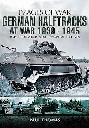 German Halftracks at War 1939-1945 af Paul Thomas