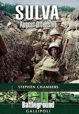 Suvla: August Offensive - Gallipoli af Stephen J Chambers, Stephen Chambers