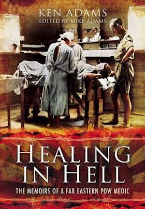 Healing in Hell af Michael Adams, Ken Adams