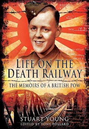 Life on the Death Railway af Stuart Young