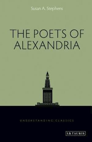 The Poets of Alexandria af Susan A. Stephens
