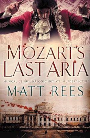Mozart's Last Aria af Matt Rees