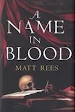 A Name in Blood af Matt Rees