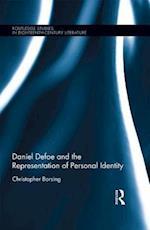 Daniel Defoe and the Representation of Personal Identity (Routledge Studies in Eighteenth Century Literature)