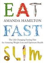 Eat, Fast, Slim af Amanda Hamilton