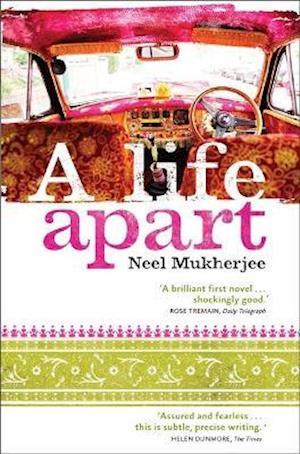 A Life Apart af Neel Mukherjee