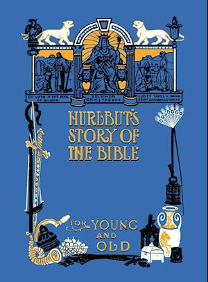 Hurlbut's Story of the Bible, Unabridged and Fully Illustrated in BW af Jesse Lyman Hurlbut