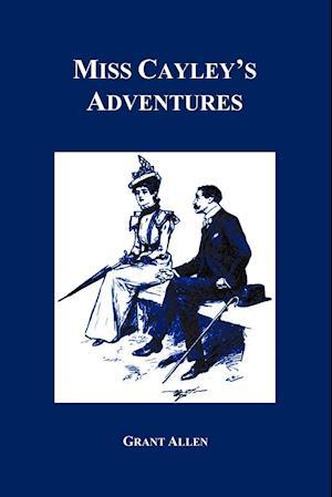Miss Cayley's Adventures af Grant Allen