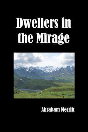 Dwellers in the Mirage af Abraham Merritt