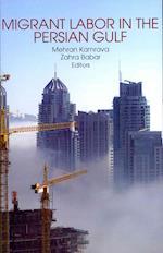 Migrant Labor in the Persian Gulf af Mehran Kamrava, Zahra Babar