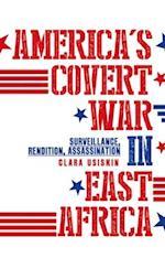 America's Covert War in East Africa